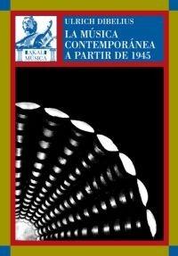 libro la música contemporánea a partir de 1945 - nuevo