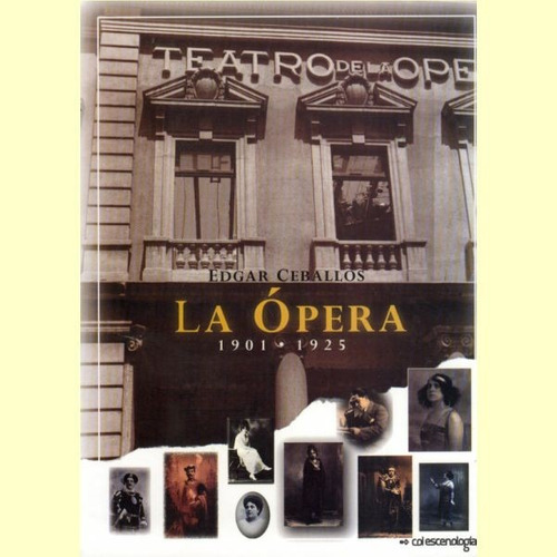 libro la opera 1901-1925 edgar ceballos usdo bien conservado