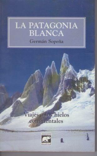 libro la patagonia blanca. germán sopeña.