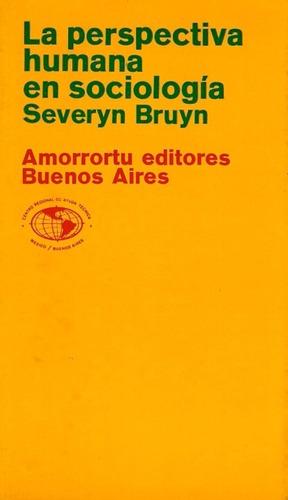 libro, la perspectiva humana en sociología de severyn bruyn.