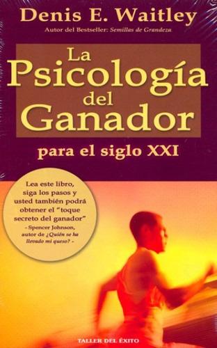 libro, la psicología del ganador para el siglo x x i waitley