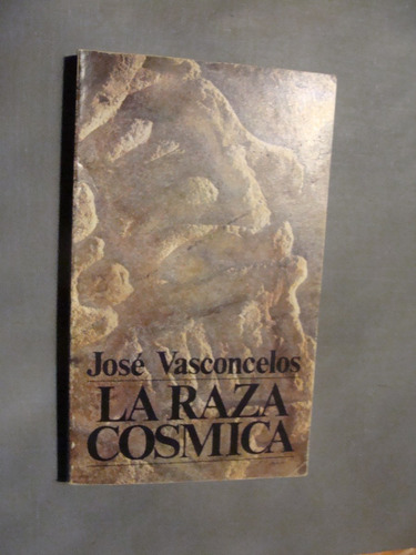 libro la raza cosmica , jose vasconcelos , año 1983 , 189 pa