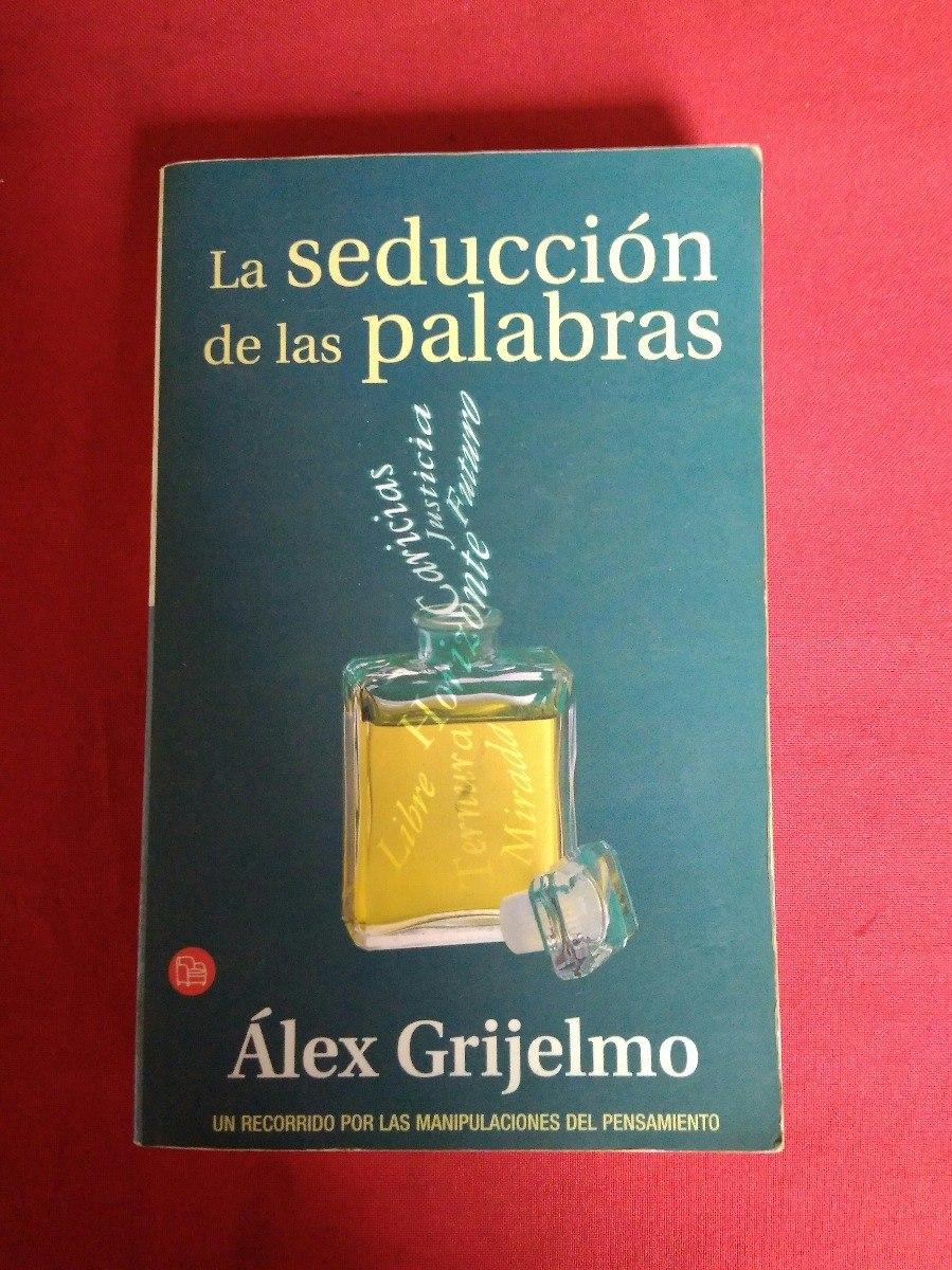alex grijelmo la seduccion de las palabras
