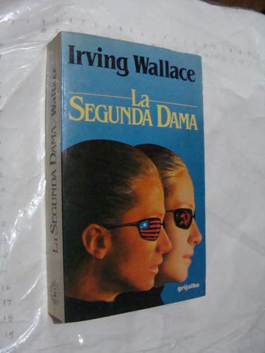libro la segunda dama , irving wallace , año 1985 , 415  pag