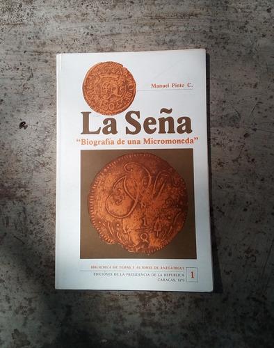 libro la seña biografía de una micro moneda por manuel pinto