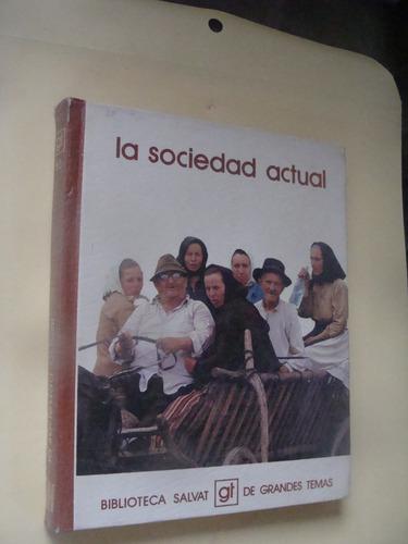 libro la sociedad actual   , biblioteca salvat de grandes te