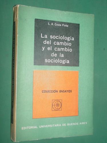 libro la sociologia del cambio y el cambio costa pinto eudeb
