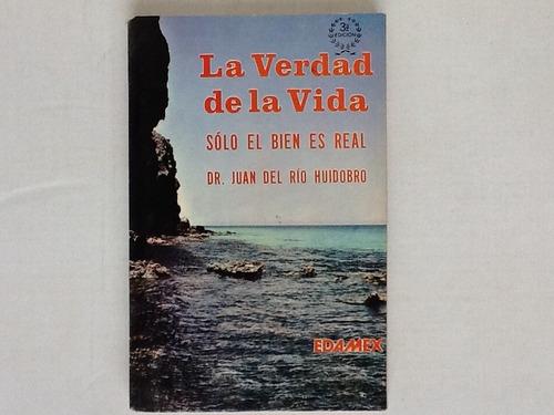 libro la verdadero de la vida dr. juan del rio hudobro 1990
