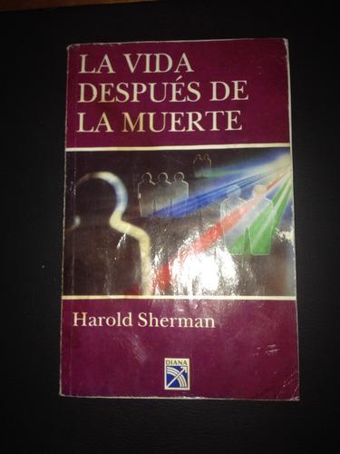 libro  la vida después de la muerte  de harold sherman