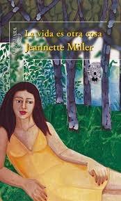 libro: la vida es otra cosa (jeannette miller)