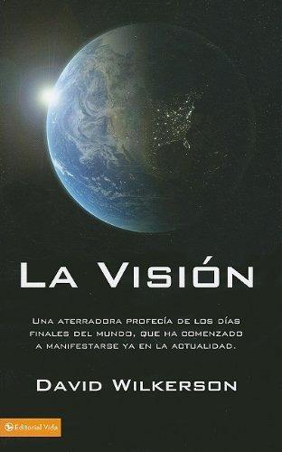 libro la visión: una aterradora profecía de los días finales