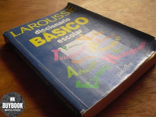 libro larousse diccionario basico escolar 10+