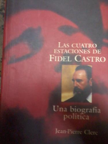 libro las 4 estaciones de fidel castro j p clerc biografia
