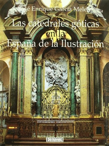 libro las catedrales góticas en la españa de la ilustración