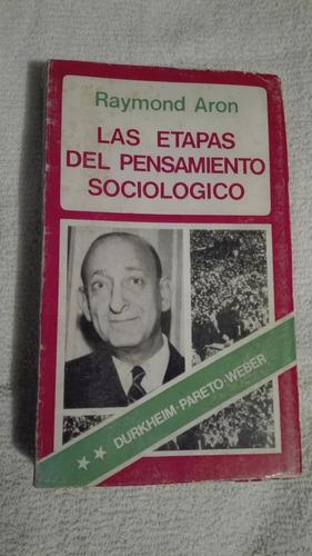 libro las etapas del pensamiento sociológico, raymond aron.