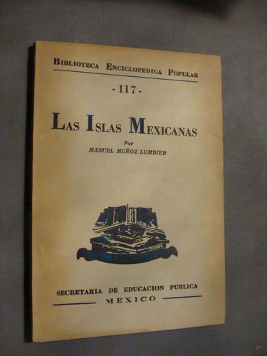 libro las islas mexicanas , manuel muñoz  , biblioteca encic
