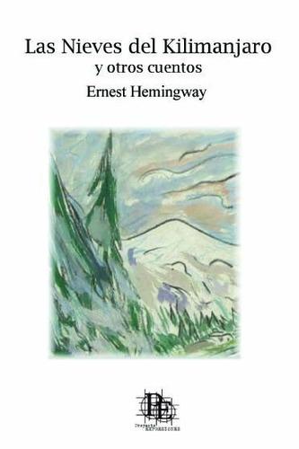 libro las nieves del kilimanjaro de ernest hemingway (fisico