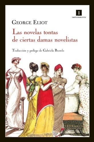 libro las novelas tontas de ciertas damas novelistas - nuevo
