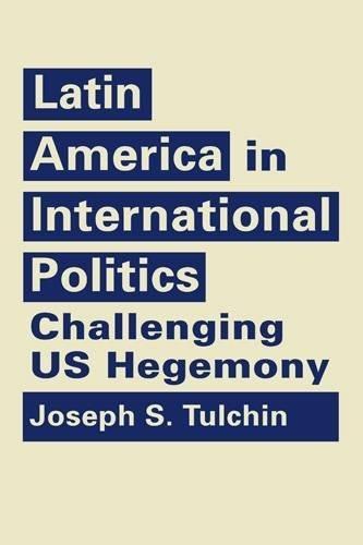 libro latin america in international politics: challenging