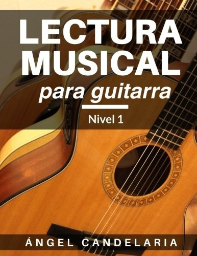 libro : lectura musical para guitarra: nivel 1  - angel c...