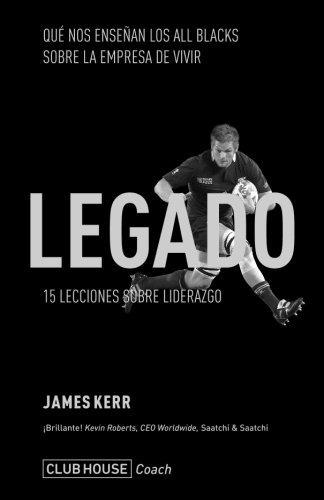 libro : legado: 15 lecciones sobre liderazgo  - kerr, james