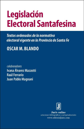 libro legislación electoral santafesina. textos ordenados