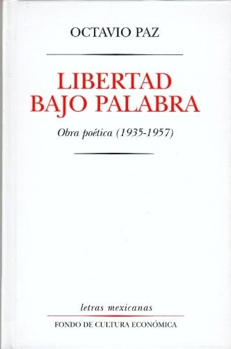 libro libertad bajo palabra obra poetica 1935-1957 - nuevo