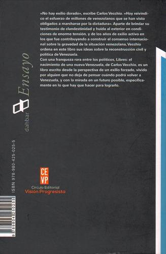 libro libres. el nacimiento de una nueva venezuela. nuevo