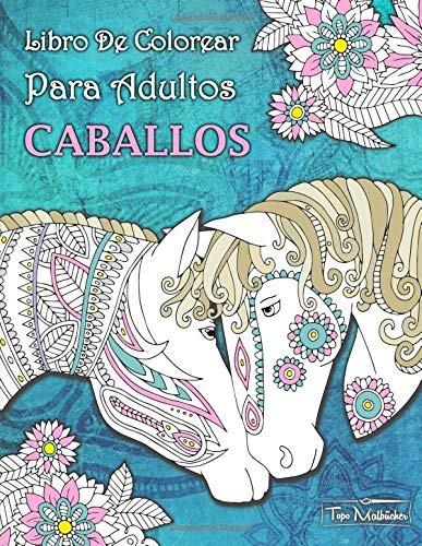 Libro : Libro De Colorear Para Adultos Caballos + Bonificar. - $ 599 ...