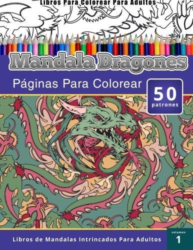 Libro Libros Para Colorear Para Adultos Mandala Dragones