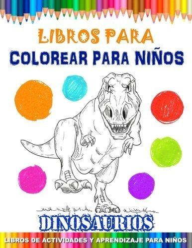 Libro Libros Para Colorear Para Niños Dinosaurios