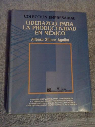 libro liderazgo para la productividad en méxico, alfonso s.a