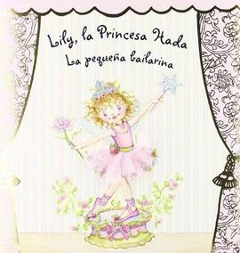 Libro Lily La Princesa Hada La Pequena Bailarina Lily Fair
