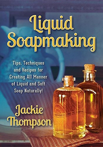libro liquid soapmaking: tips, techniques and recipes for cr