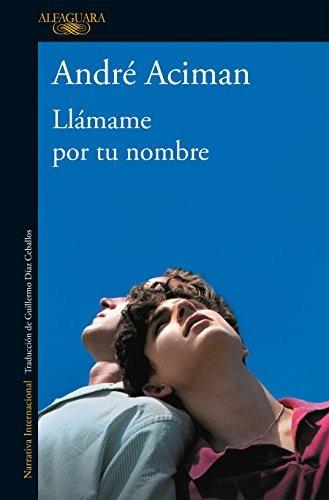 libro : llamame por tu nombre - andre aciman
