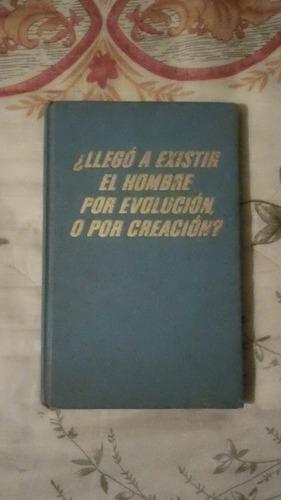 libro ¿llegó a existir el hombre por evolución o creación?eg