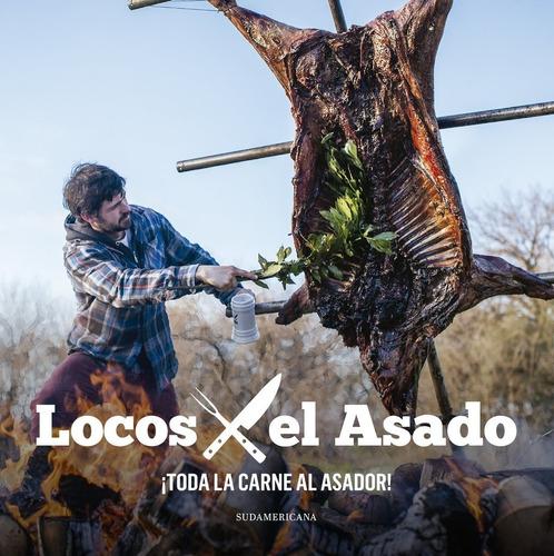 libro locos x el asado: toda la carne al asador!