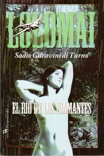 libro lolomai, el río de los recuerdos. nuevo.