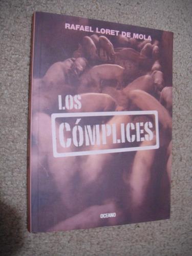 libro los complices, rafael loret de mola. mexico corrupcion