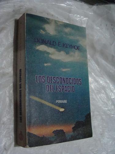 libro los desconocidos del espacio , donald e. keyhoe , alie