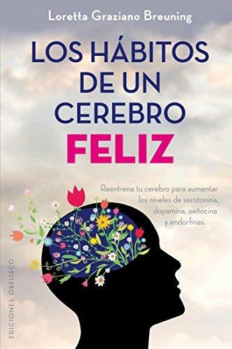 libro los hábitos de un cerebro feliz / habits of a happy br