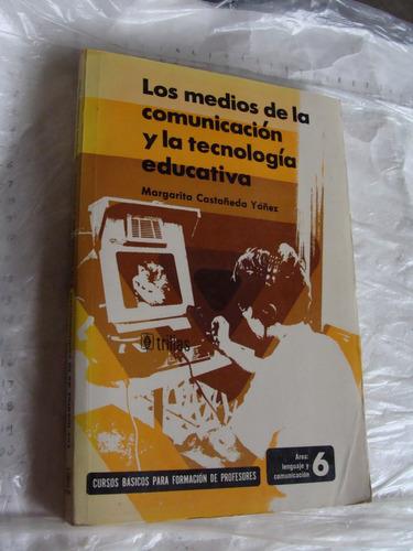 libro los medios de la comunicación y la tecnologia educativ