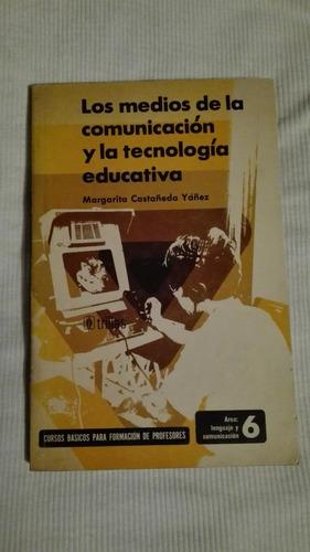 libro los medios de la comunicación y la tecnología educativ