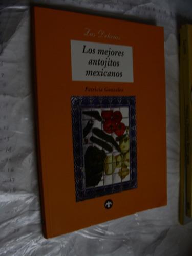 libro los mejores antojitos mexicanos , patricia gonzalez ,