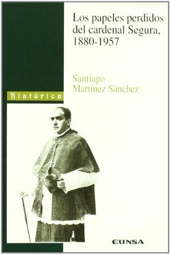 libro los papeles perdidos del cardenal segura, 1880-1957