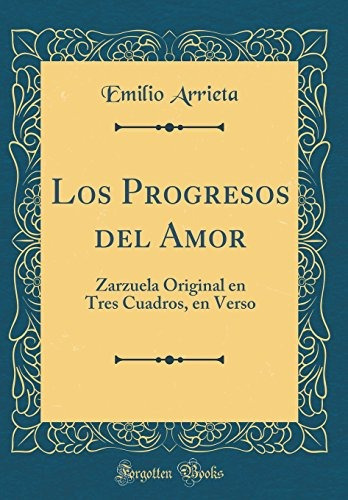 libro : los progresos del amor: zarzuela original en tres...