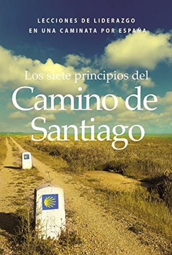 libro : los siete principios del camino de santiago: lecc...