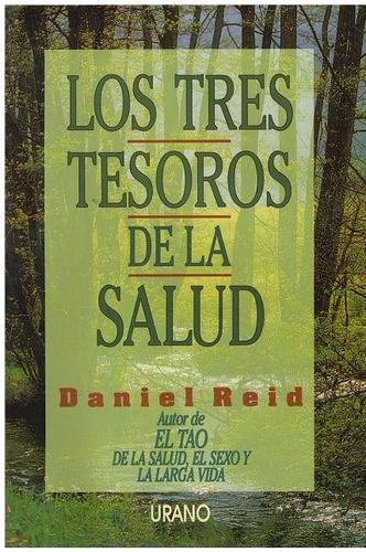 libro, los tres tesoros de la salud de daniel raid.