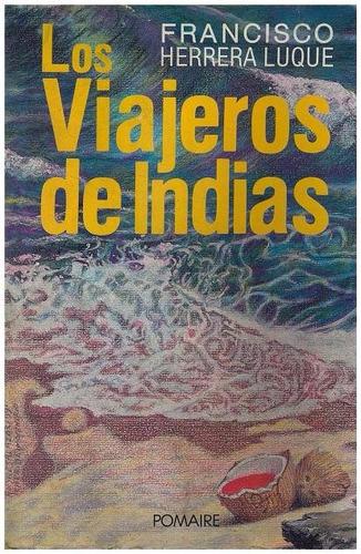 libro, los viajeros de indias de francisco herrera luque.