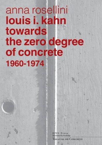libro louis i. kahn: towards the zero degree of concrete,